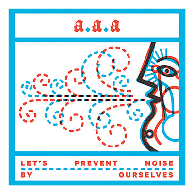 AAA – Let's Prevent Noise by Ourselves